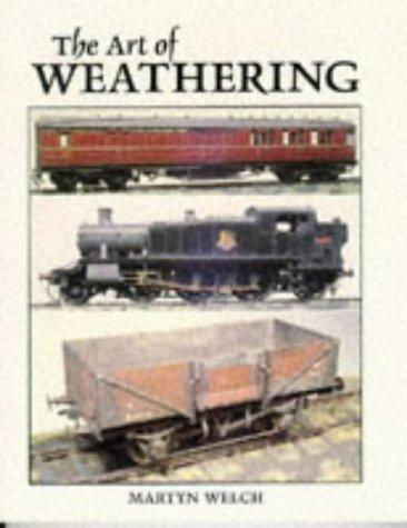 The Art of Weathering by Martyn Welch