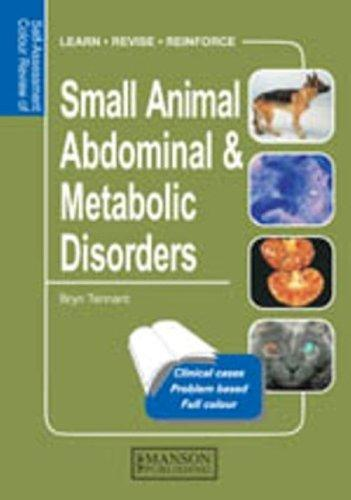 Self-Assessment Colour Review of Small Animal Abdominal and Metabolic Disorders by Bryn Tennant