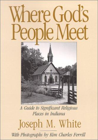 Where God's People Meet by Joseph W. White