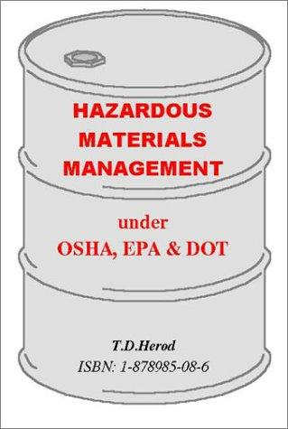 Hazardous Materials Management under OSHA, EPA & DOT by T. D. Herod
