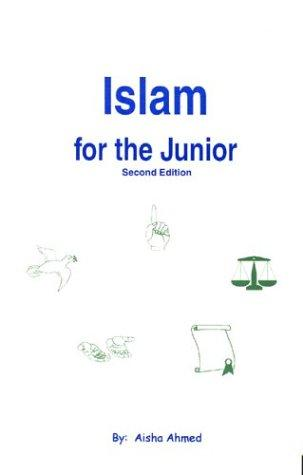 Islam for the Junior by Shabbir Ahmed