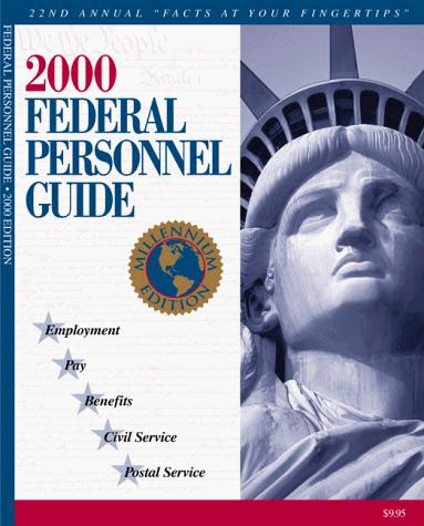 2000 Federal Personnel Guide  by Kenneth D. Whitehead