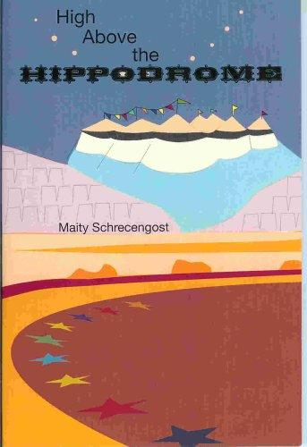 High Above the Hippodrome by Maity Schrecengost