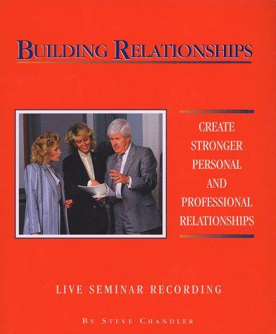 Building Relationships (Live Audio Seminar Recording) by Steve Chandler