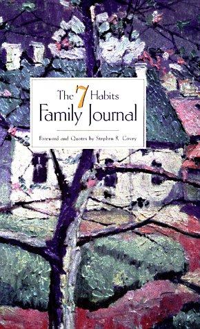 The 7 Habits Family Journal by Stephen R. Covey