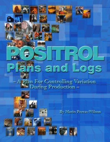 Positrol Plans and Logs by Mario Perez-Wilson