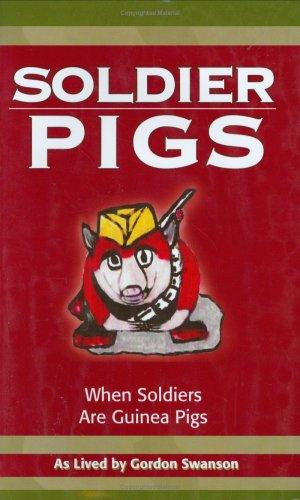 Soldier Pigs by Gordon Swanson