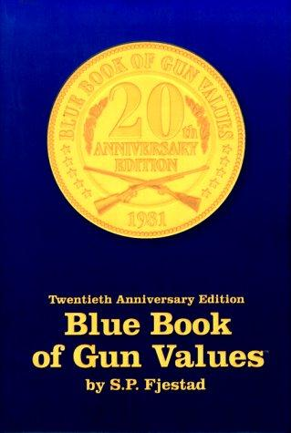 Blue Book of Gun Values (20th ed) by S. P. Fjestad