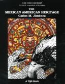 The Mexican American Heritage by Carlos M. Jimenez