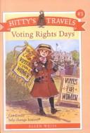 Voting Rights Days (Hitty's Travels) by Ellen Weiss