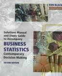 Solutions Manual and Study Guide to Accompany Business Statistics by Ken Black