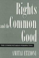 Rights and the common good by Amitai Etzioni
