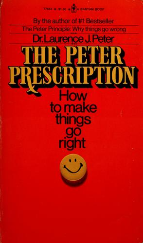 The Peter prescription by Laurence J. Peter