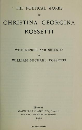 The Poetical Works of Christina Georgina Rossetti by Christina Georgina Rossetti