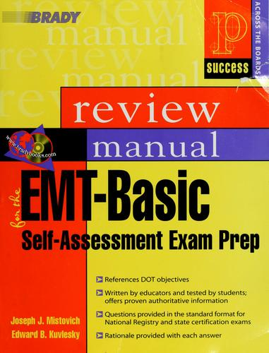 Prentice Hall Health review manual for the EMT-basic self- assessment exam prep by Joseph J. Mistovich