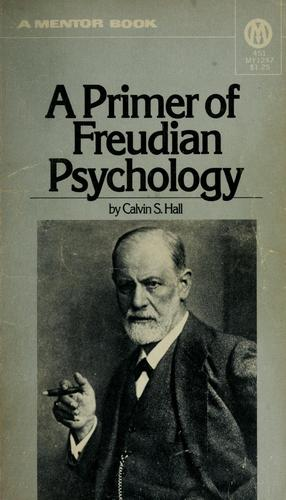 A primer of Freudian psychology by Calvin S. Hall