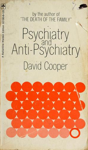Psychiatry and anti-psychiatry by Cooper, D. G.