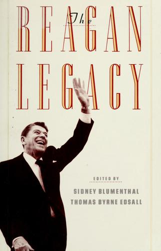 The Reagan legacy by Sidney Blumenthal