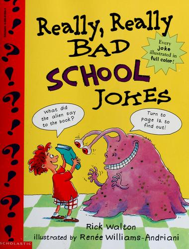 Really, really bad school jokes by Rick Walton