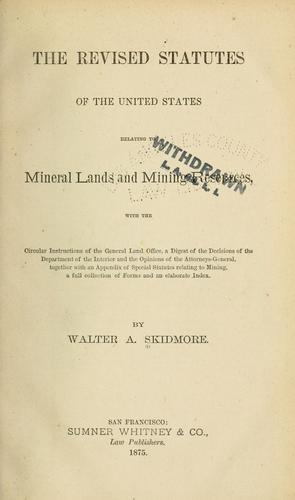 The revised statutes of the United States relating to mineral lands and mining resources by United States