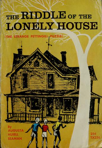 The riddle of the lonely house by Augusta Huiell Seaman