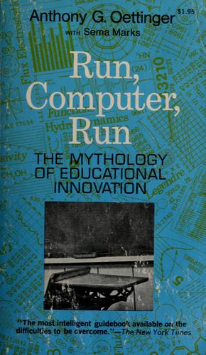 Run, computer, run by Anthony G. Oettinger